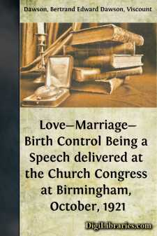 Love-Marriage-Birth Control Being a Speech delivered at the Church Congress at Birmingham, October, 1921
