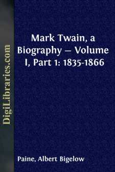 Mark Twain, a Biography - Volume I, Part 1: 1835-1866