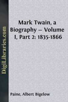 Mark Twain, a Biography - Volume I, Part 2: 1835-1866