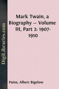 Mark Twain, a Biography - Volume III, Part 2: 1907-1910