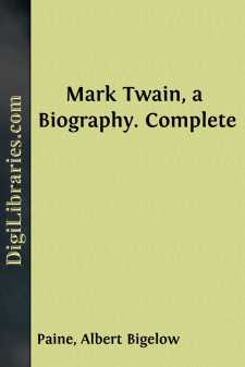 Mark Twain, a Biography. Complete