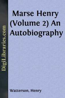 Marse Henry (Volume 2) An Autobiography