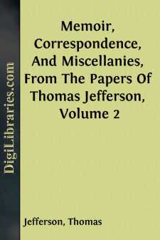Memoir, Correspondence, And Miscellanies, From The Papers Of Thomas Jefferson, Volume 2