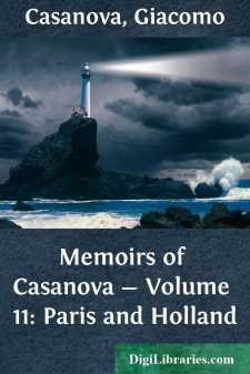 Memoirs of Casanova - Volume 11: Paris and Holland