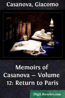 Memoirs of Casanova - Volume 12: Return to Paris