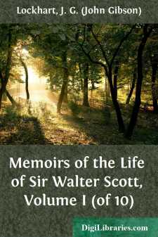 Memoirs of the Life of Sir Walter Scott, Volume I (of 10)
