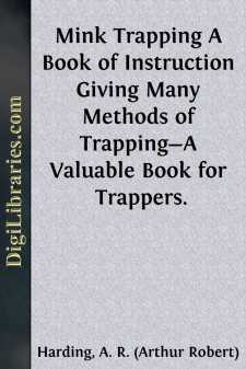Mink Trapping A Book of Instruction Giving Many Methods of Trapping-A Valuable Book for Trappers.