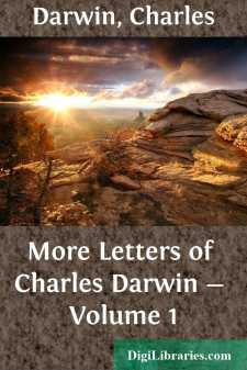 More Letters of Charles Darwin - Volume 1
