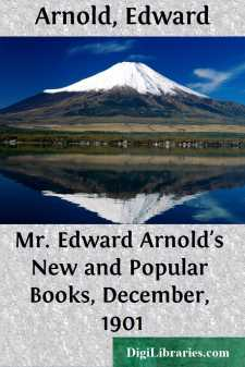 Mr. Edward Arnold's New and Popular Books, December, 1901
