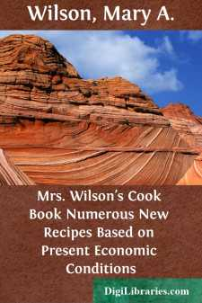 Mrs. Wilson's Cook Book Numerous New Recipes Based on Present Economic Conditions