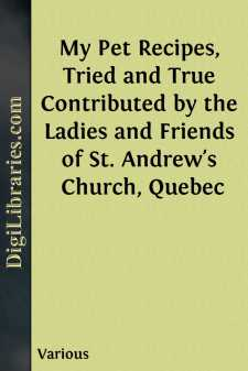 My Pet Recipes, Tried and True Contributed by the Ladies and Friends of St. Andrew's Church, Quebec