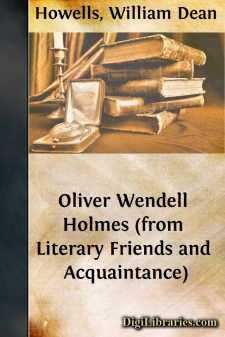 Oliver Wendell Holmes (from Literary Friends and Acquaintance)