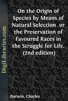 On the Origin of Species by Means of Natural Selection  or the Preservation of Favoured Races in the Struggle for Life. (2nd edition)