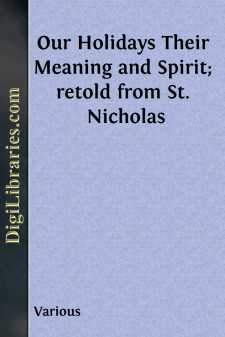 Our Holidays Their Meaning and Spirit; retold from St. Nicholas