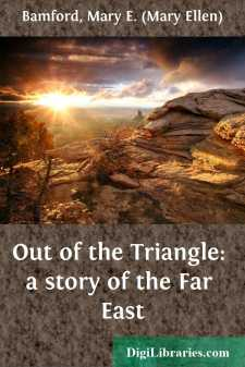 Out of the Triangle: a story of the Far East