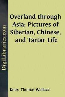 Overland through Asia; Pictures of Siberian, Chinese, and Tartar