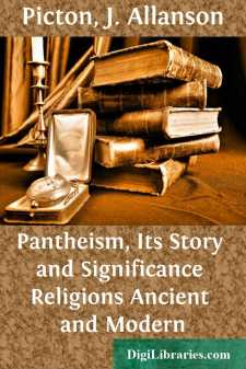 Pantheism, Its Story and Significance Religions Ancient and Modern