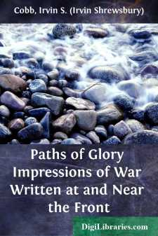 Paths of Glory Impressions of War Written at and Near the Front