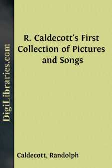 R. Caldecott's First Collection of Pictures and Songs