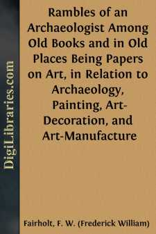 Rambles of an Archaeologist Among Old Books and in Old Places