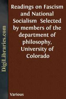 Readings on Fascism and National Socialism  Selected by members of the department of philosophy, University of Colorado