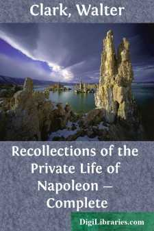 Recollections of the Private Life of Napoleon - Complete