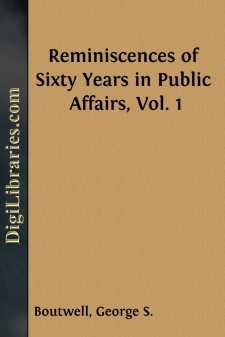 Reminiscences of Sixty Years in Public Affairs, Vol. 1