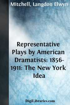 Representative Plays by American Dramatists: 1856-1911: The New York Idea