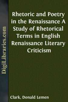 Rhetoric and Poetry in the Renaissance A Study of Rhetorical Terms in English Renaissance Literary Criticism