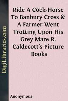 Ride A Cock-Horse To Banbury Cross & A Farmer Went Trotting Upon His Grey Mare