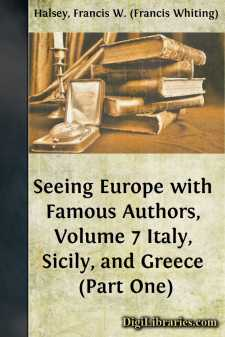 Seeing Europe with Famous Authors, Volume 7 Italy, Sicily, and Greece (Part One)