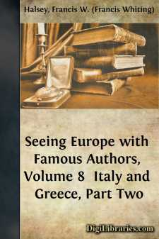 Seeing Europe with Famous Authors, Volume 8  Italy and Greece, Part Two