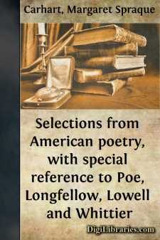 Selections from American poetry, with special reference to Poe, Longfellow, Lowell and Whittier
