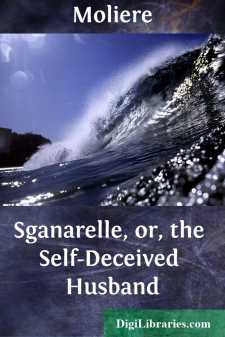 Sganarelle, or, the Self-Deceived Husband