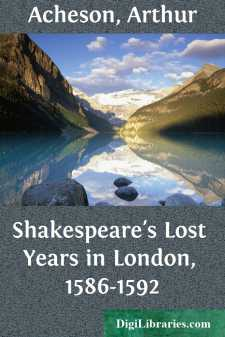 Shakespeare's Lost Years in London, 1586-1592