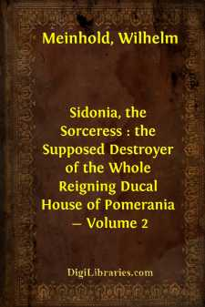 Sidonia, the Sorceress : the Supposed Destroyer of the Whole Reigning Ducal House of Pomerania - Volume 2