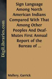 Sign Language Among North American Indians Compared With That Among Other Peoples And Deaf-Mutes First Annual Report of the Bureau of Ethnology to the Secretary of the Smithsonian Institution, 1879-1880, Government Printing Office, Washington, 1881, pages 263-552