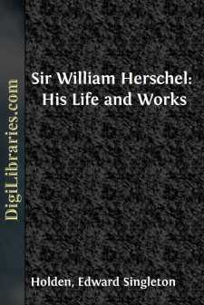 Sir William Herschel: His Life and Works