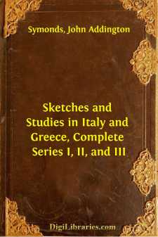 Sketches and Studies in Italy and Greece, Complete Series I, II, and III