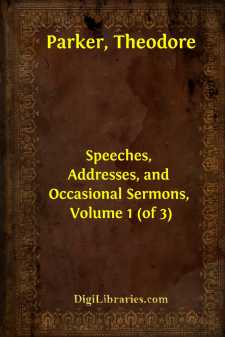 Speeches, Addresses, and Occasional Sermons, Volume 1 (of 3)
