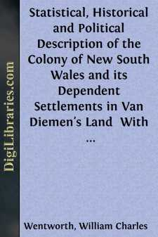 Statistical, Historical and Political Description of the Colony of New South Wales and its Dependent Settlements in Van Diemen's Land 