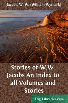 Stories of W.W. Jacobs An Index to all Volumes and Stories