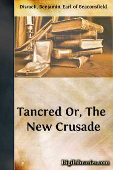 Tancred Or, The New Crusade