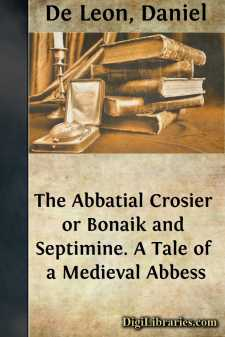 The Abbatial Crosier or Bonaik and Septimine. A Tale of a Medieval Abbess