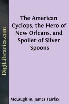 The American Cyclops, the Hero of New Orleans, and Spoiler of Silver Spoons