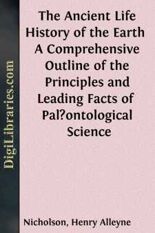 The Ancient Life History of the Earth  A Comprehensive Outline of the Principles and Leading Facts of  Pal?ontological Science
