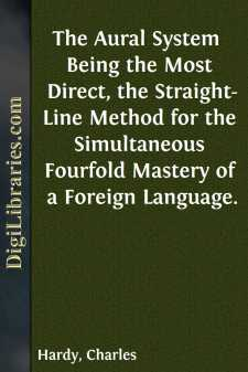 The Aural System  Being the Most Direct, the Straight-Line Method for the Simultaneous Fourfold Mastery of a Foreign Language.