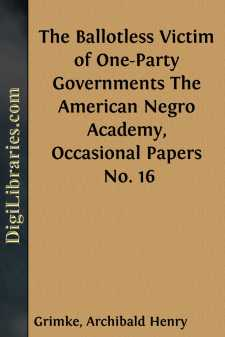 The Ballotless Victim of One-Party Governments The American Negro Academy, Occasional Papers No. 16