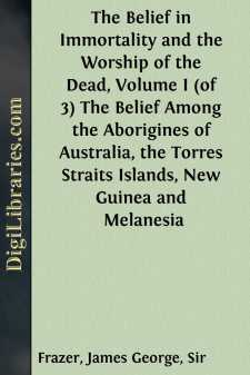 The Belief in Immortality and the Worship of the Dead, Volume I (of 3)