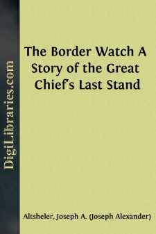The Border Watch A Story of the Great Chief's Last Stand